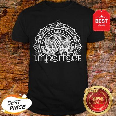 Funny I'mperfect Mandala Shirt