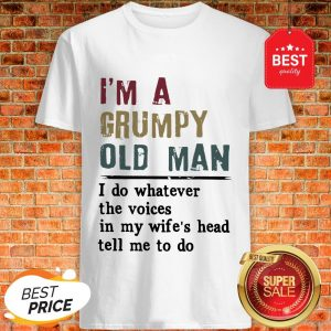 I'm A Grumpy Ola Man I Do Whatever The Voices In My Wife's Head Tell Me To Do Hoodie