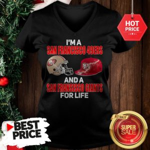 I'm A San Francisco 49ers And A San Francisco Giants For Life V-Neck
