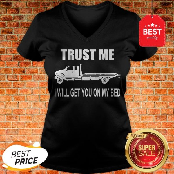 Like Trust Me I Will Get You On My Bed V-Neck