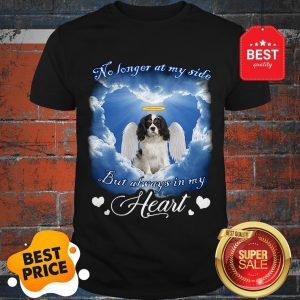 Official Sky Cavalier King Charles Spaniel Angel No Longer At My Side Heart Shirt