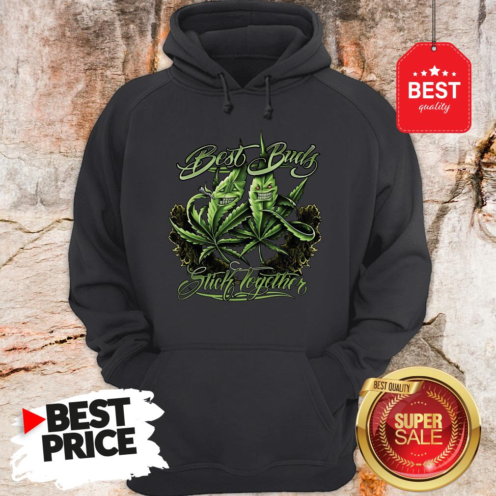 Official Weed Cannabis Best Buds Stick Together Hoodie