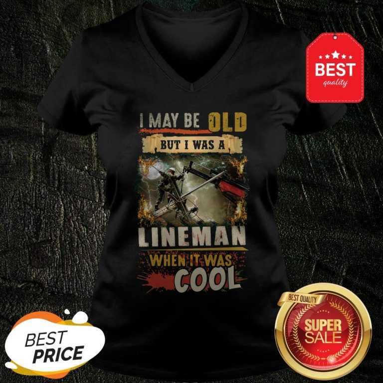 The Pretty I May Be Old But I Was A Awesome Lineman When It Was Cool V-Neck