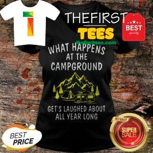 What Happens At The Campground Get's Laughed About All Year Long V-Neck