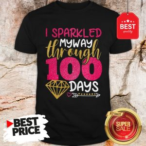 Wonderful Glitter I sparkled My Way Through 100 Days Shirt