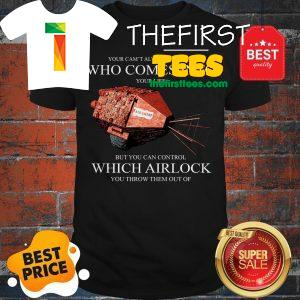 You Can't Always Control Who Comes Into Red Dwarf Which Airlock Shirt