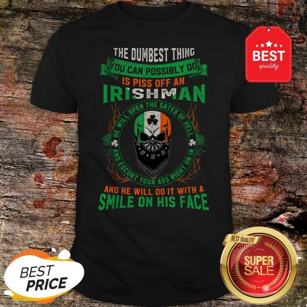 Irish Pride Never Piss Off An Irishman! Saint Patrick's Day Shirt