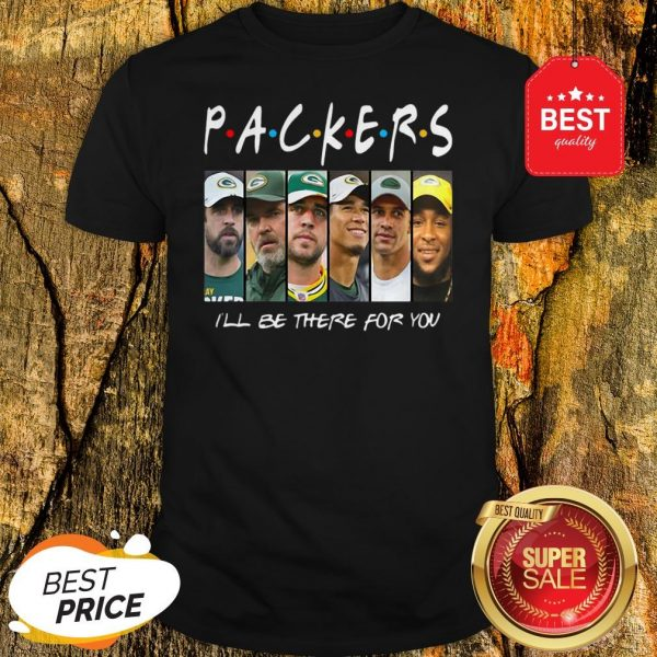 Official Green Bay Packers I'll Be There For You Shirt