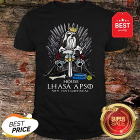 Official House Lhasa Apso Shit Just Got Real Shirt