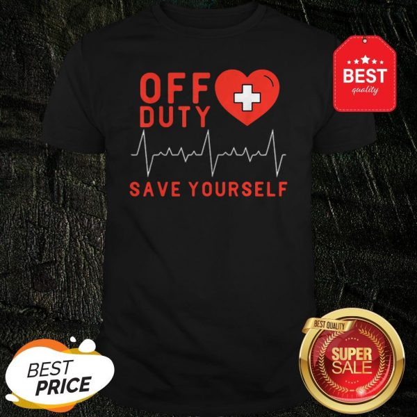 Official Off Duty Save Yourself Nurse Heartbeat Shirt