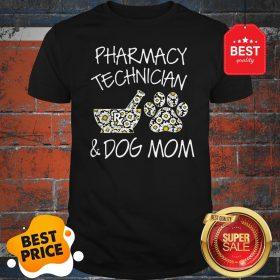 Pharmacy Technician And Dog Mom Daisy Flower Shirt