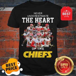 Official Never Underestimate The Heart Of The Kansas City Chiefs Shirt