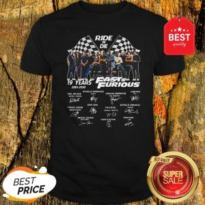 Official Ride Or Die 19 Years Fast And Furious 2001 2020 Signatures Shirt