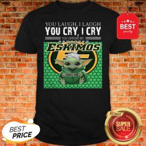 Baby Yoda You Laugh I Laugh You Cry Edmonton Eskimos Star Wars Shirt