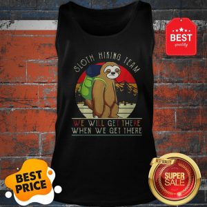 Sloth Hiking Team We Will Get There When We Get There Vintage Tank Top