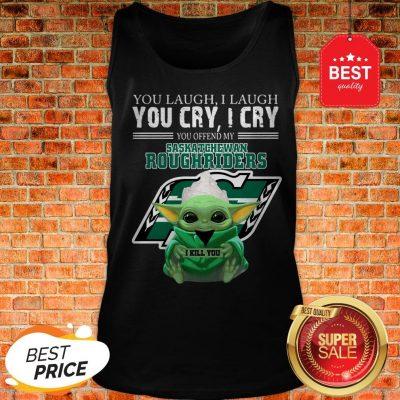 Baby Yoda You Laugh I Laugh Saskatchewan Roughriders Star Wars Tank Top