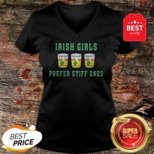 Irish Girls Prefer Stiff Ones St Patricks Day Gift For Girls V-Neck