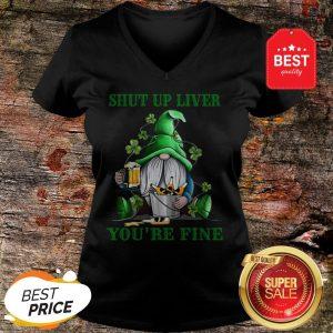 Official Gnome Drink Beer Shut Up Liver You're Fine St Patrick's Day V-Neck