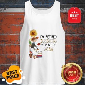 Official I'm Retired Reading Is My Job Sunflower Tank Top