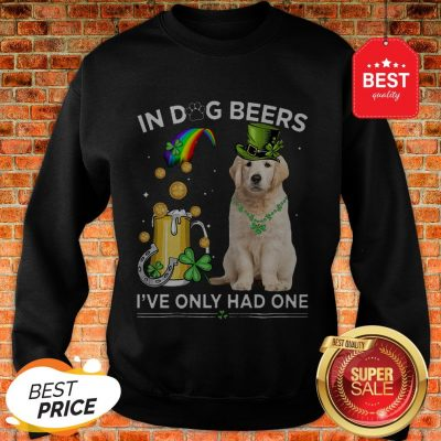 Official Golden Retriever In Dog Beers I've Only Had One St Patrick's Day Sweatshirt