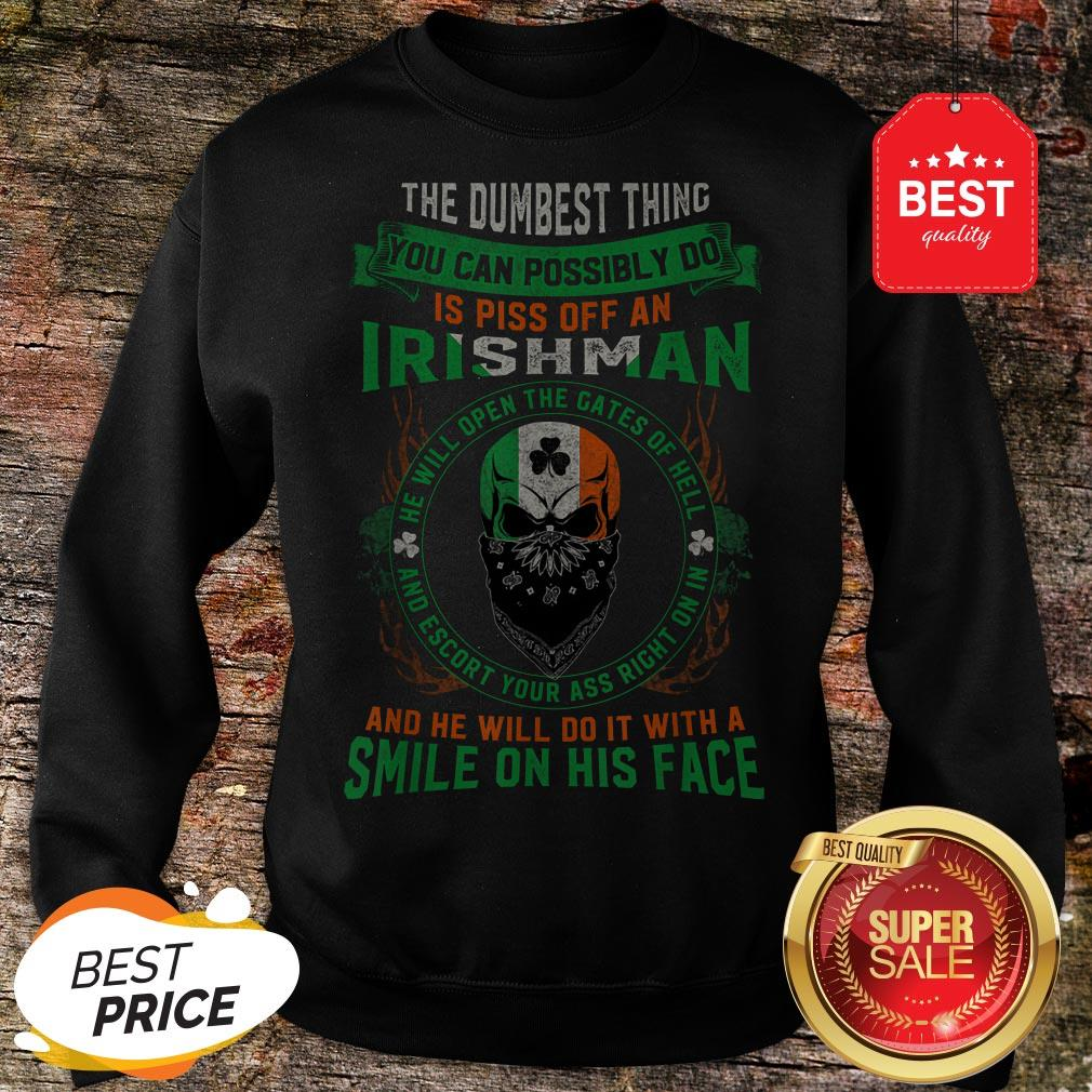 Irish Pride Never Piss Off An Irishman! Saint Patrick's Day Sweatshirt