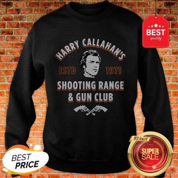 Official Harry Callahan's ESTD 1971 Shooting Range & Gun Club Sweatshirt