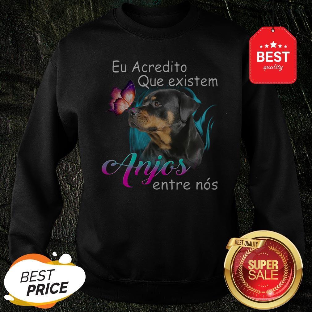 Rottweiler Eu Acredito Que Existem Anjos Entre Nos Sweatshirt
