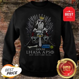 Official House Lhasa Apso Shit Just Got Real Sweatshirt