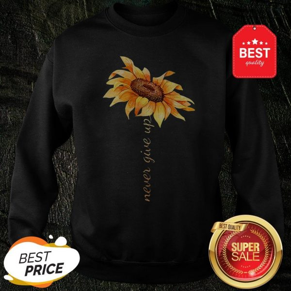 Official Sunflower Never Give Up Sweatshirt