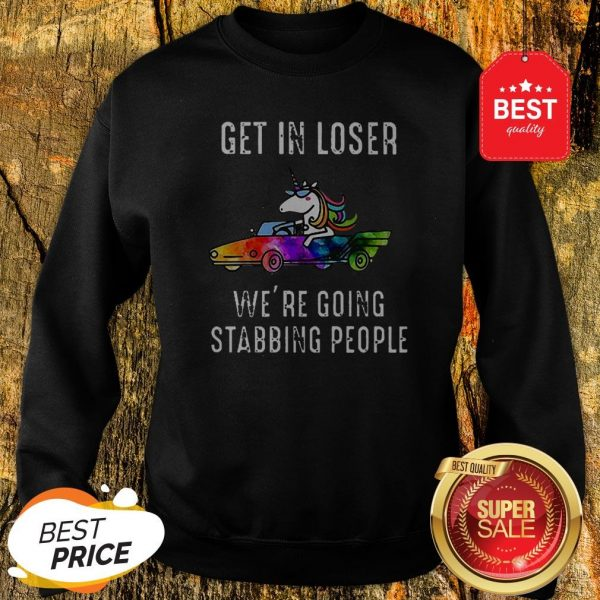 Official LGBT Unicorn Get In Loser We're Going Stabbing People Sweatshirt