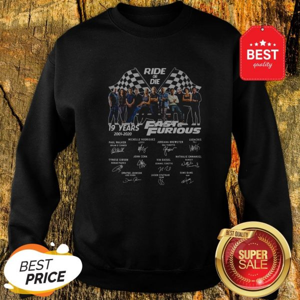 Official Ride Or Die 19 Years Fast And Furious 2001 2020 Signatures Sweatshirt