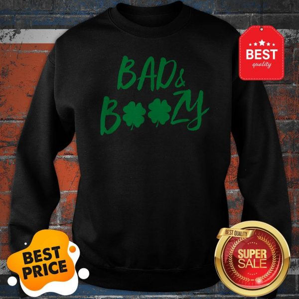 Official Bad And Boozy St Patricks Day Sweatshirt