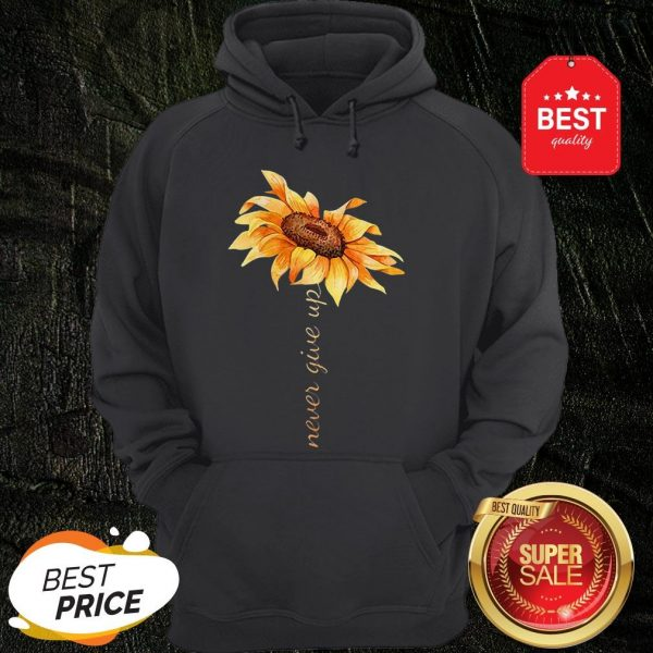 Official Sunflower Never Give Up Hoodie