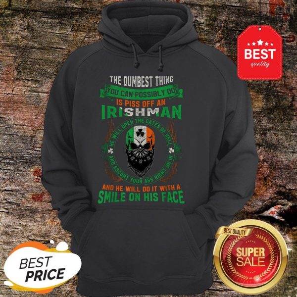 Irish Pride Never Piss Off An Irishman! Saint Patrick's Day Hoodie