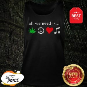 All We Need Is Cannabis Hippie Peace Sign Weed Love Music Tank Top