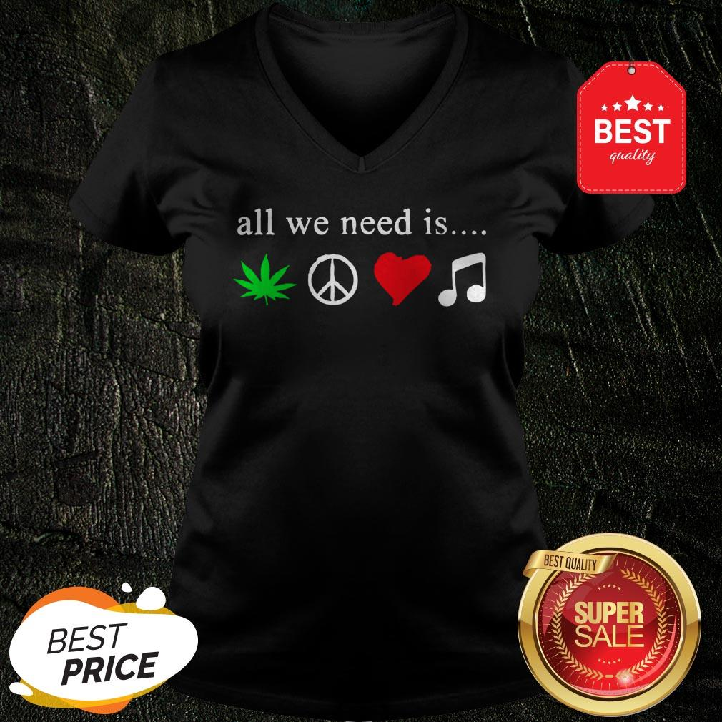 All We Need Is Cannabis Hippie Peace Sign Weed Love Music V-neck