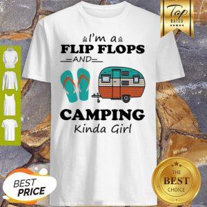 Official I'm A Flip Flops And Camping Kinda Girl Shirt