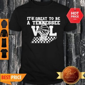 Official Its Great To Be A Tennessee Vol Shirt