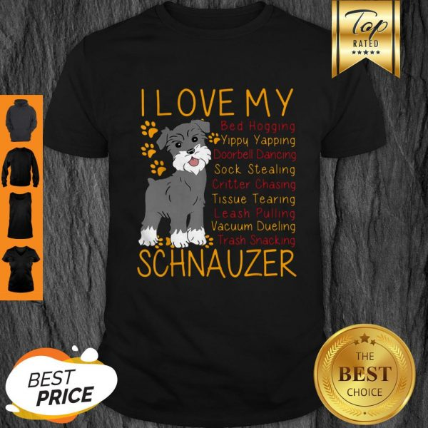 Official I Love My Schnauzer Bed Hogging Shirt