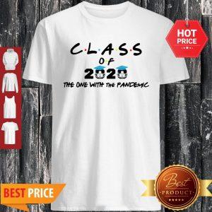 Class Of 2020 The One With The Pandemic Coronavirus Shirt