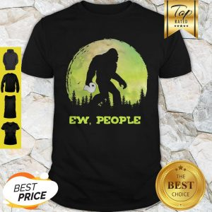 Official Bigfoot Hold Toilet Paper Ew People Shirt
