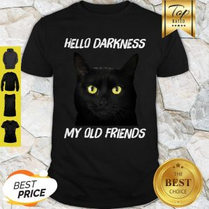 Official Black Cat Hello Darkness My Old Friend Shirt