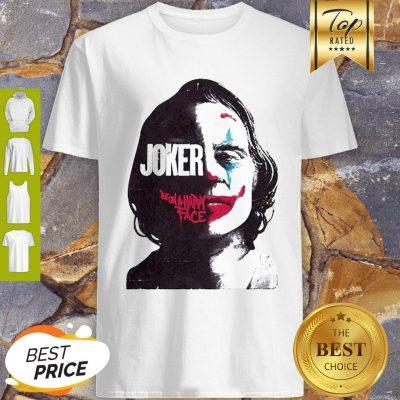 Official Joker Joaquin Phoenix Put On A Happy Face Shirt