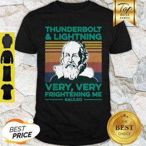 Thunderbolt And Lightning Very Very Frightening Me Galileo Galilei Shirt