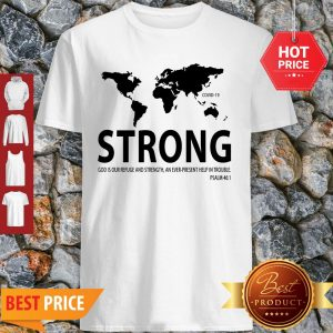 World Strong Covid-19 God Is Our Refuge And Strength Shirt