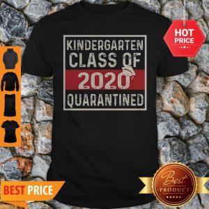 Official Kindergarten Class Of 2020 Quarantined Shirt