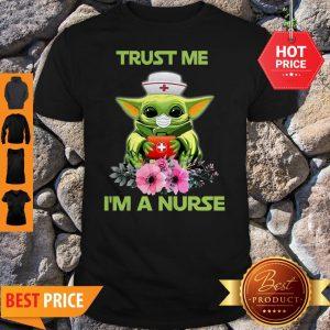 Official Star Wars Baby Yoda Trust Me I'm A Nurse Shirt