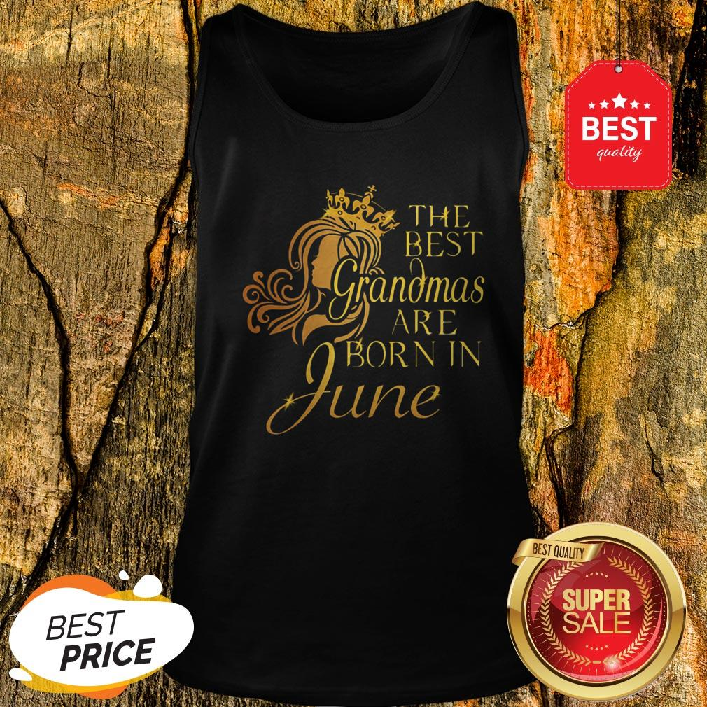 Official The Best Grandmas Are Born In June Tank Top
