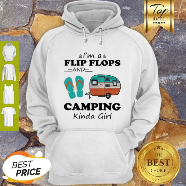 Official I'm A Flip Flops And Camping Kinda Girl Hoodie