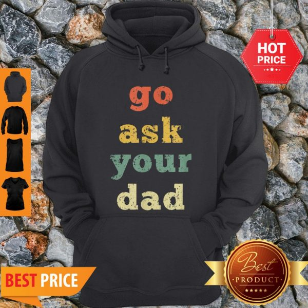Top Vintage Go Ask Your Dad Mom Life Mothers Day Holiday Hoodie